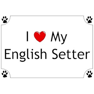 English Setter T-Shirt - I love my