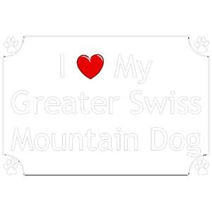 Greater Swiss Mountain Dog T-Shirt - I love my