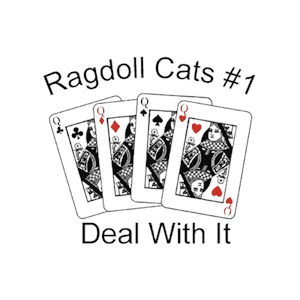 Ragdoll Cat T-Shirt - #1... Deal With It