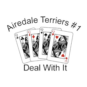 Airedale Terrier T-Shirt - #1... Deal With It
