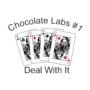 Chocolate Lab T-Shirt - #1... Deal With It