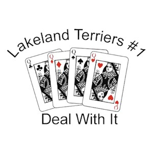 Lakeland Terrier T-Shirt - #1... Deal With It