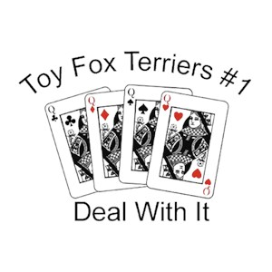 Toy Fox Terrier T-Shirt - #1... Deal With It