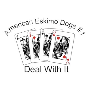 American Eskimo Dog T-Shirt - #1... Deal With It