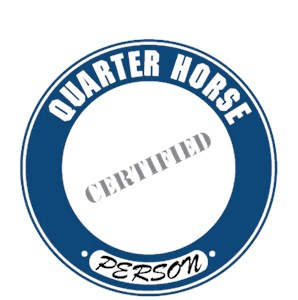 Quarter Horse T-Shirt - Certified Person