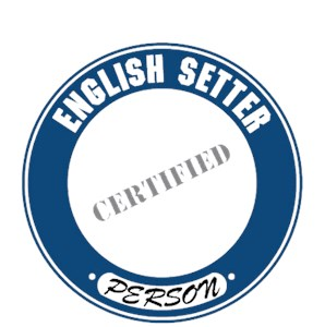 English Setter T-Shirt - Certified Person