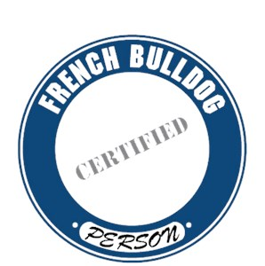 French Bulldog T-Shirt - Certified Person