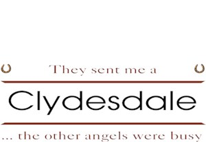 Clydesdale T-Shirt - Other Angels