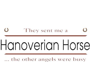 Hanoverian Horse T-Shirt - Other Angels