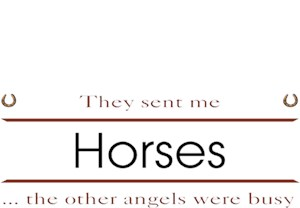 Horse T-Shirt - Other Angels Horses