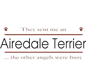 Airedale Terrier T-Shirt - Other Angels