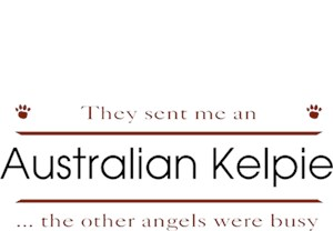 Australian Kelpie T-Shirt - Other Angels