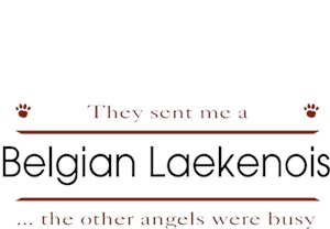 Belgian Laekenois T-Shirt - Other Angels