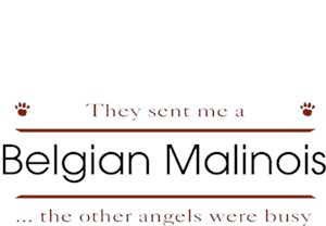 Belgian Malinois T-Shirt - Other Angels
