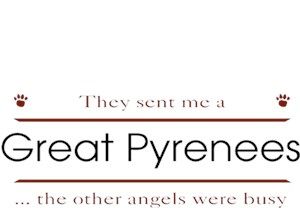 Great Pyrenees T-Shirt - Other Angels