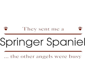Springer Spaniel T-Shirt - Other Angels