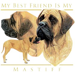 Mastiff T-Shirt - My Best Friend Is