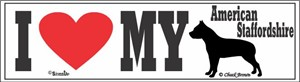 American Staffordshire Bumper Sticker I Love My