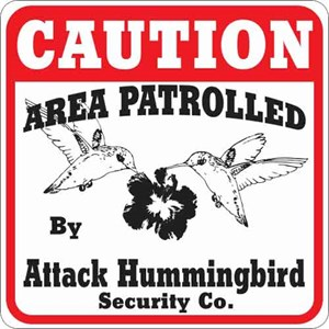 Attack Hummingbird Sign
