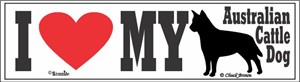 Australian Cattle Dog Bumper Sticker I Love My