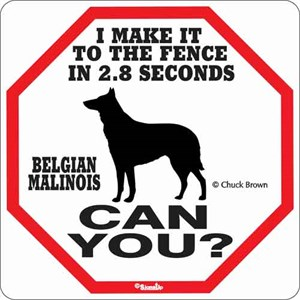 Belgian Malinois 2.8 Seconds Sign