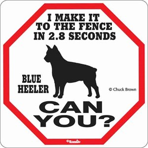 Blue Heeler 2.8 Seconds Sign