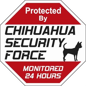 Chihuahua Security Force Sign