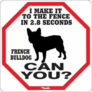 French Bulldog 2.8 Seconds Sign