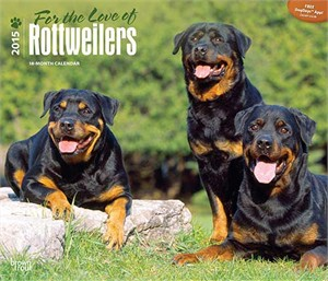 For the Love of Rottweilers Deluxe Calendar 2015