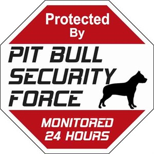 Pit Bull Security Force Sign