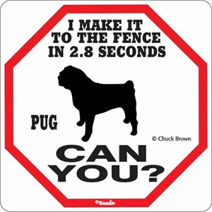 Pug 2.8 Seconds Sign